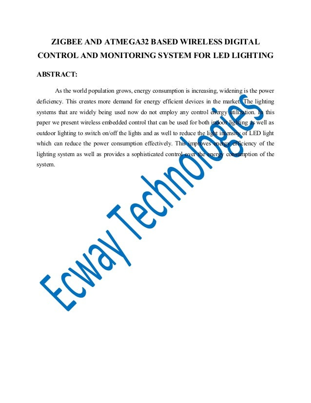 ZIGBEE AND ATMEGA32 BASED WIRELESS DIGITAL CONTROL AND MONITORING SYSTEM FOR LED LIGHTING ABSTRACT: As the world populatio...