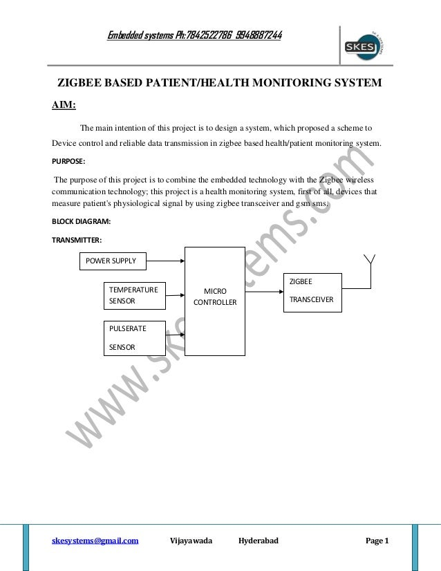 Embedded systems Ph:7842522786 9948887244  ZIGBEE BASED PATIENT/HEALTH MONITORING SYSTEM AIM: The main intention of this p...
