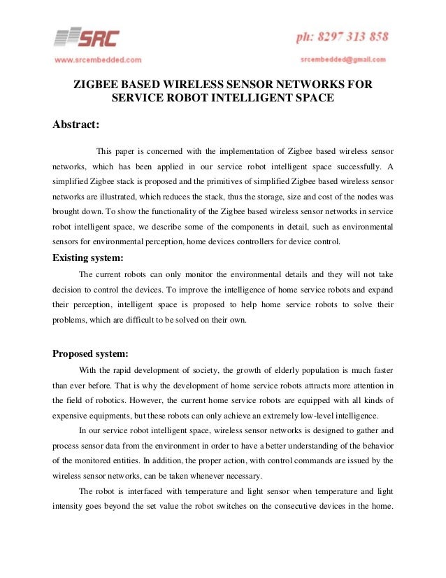 ZIGBEE BASED WIRELESS SENSOR NETWORKS FOR SERVICE ROBOT INTELLIGENT SPACE Abstract: This paper is concerned with the imple...