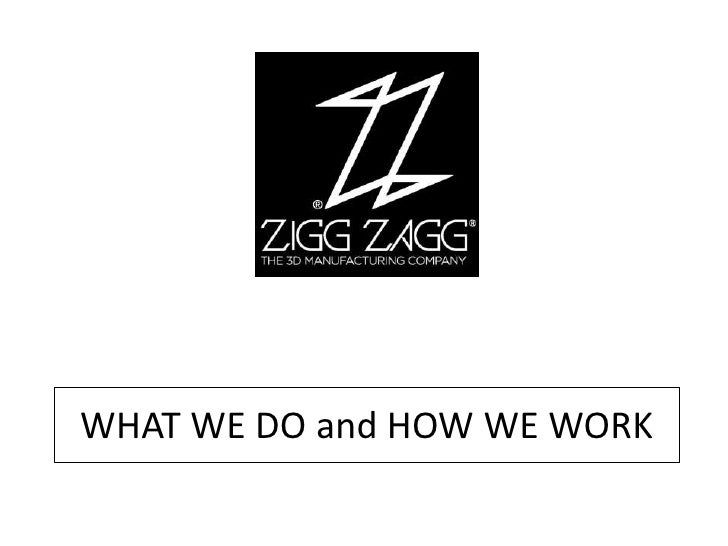 Ziggzagg what we do and how we work