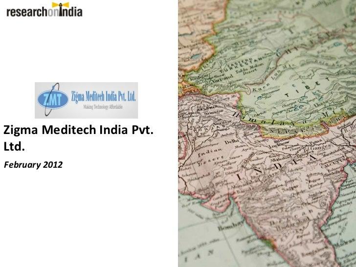 Zigma Meditech India Pvt.Ltd.February 2012