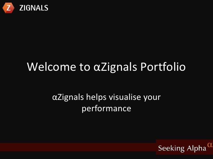Welcome to αZignals Portfolio <br />αZignals helps visualise your performance<br />