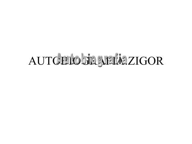 AUTOBIOGRAFIA:ZIGOR