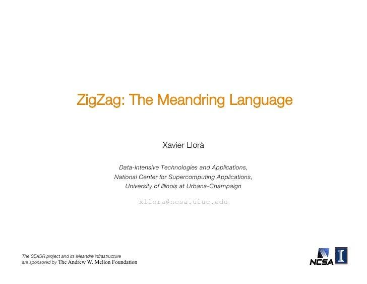 ZigZag: The Meandring Language                                                       Xavier Llorà1,2                      ...