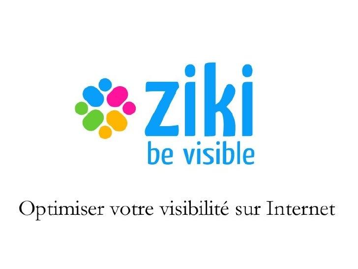 Ziki : Be Visible Optimiser votre visibilité sur Internet