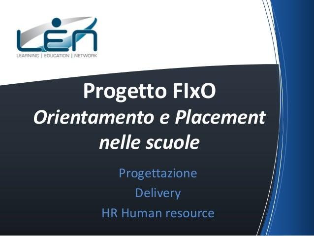 Progetto FIxO Orientamento e Placement nelle scuole Progettazione Delivery HR Human resource