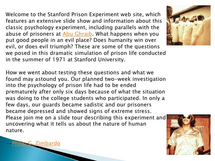 Welcome to the Stanford Prison Experiment web site, which features an extensive slide show and information about this clas...