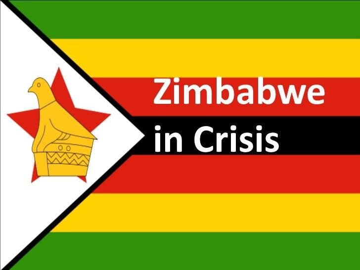 Zimbabwe's Crisis       Zimbabwe       in Crisis