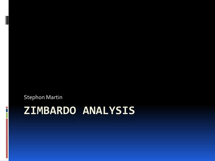 Stephon MartinZIMBARDO ANALYSIS