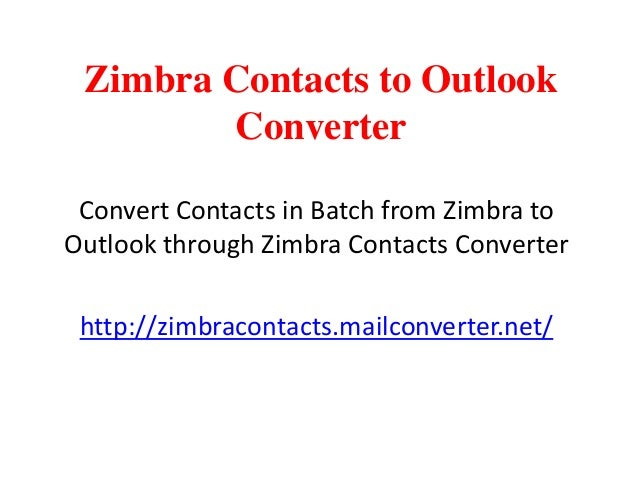 Zimbra Contacts to Outlook Conversion