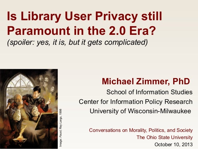 Michael Zimmer, PhD School of Information Studies Center for Information Policy Research University of Wisconsin-Milwaukee...
