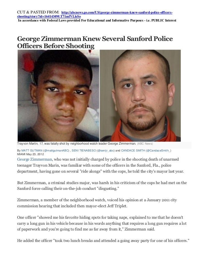 CUT & PASTED FROM: http://abcnews.go.com/US/george-zimmerman-knew-sanford-police-officers-shooting/story?id=16414349#.T71m...