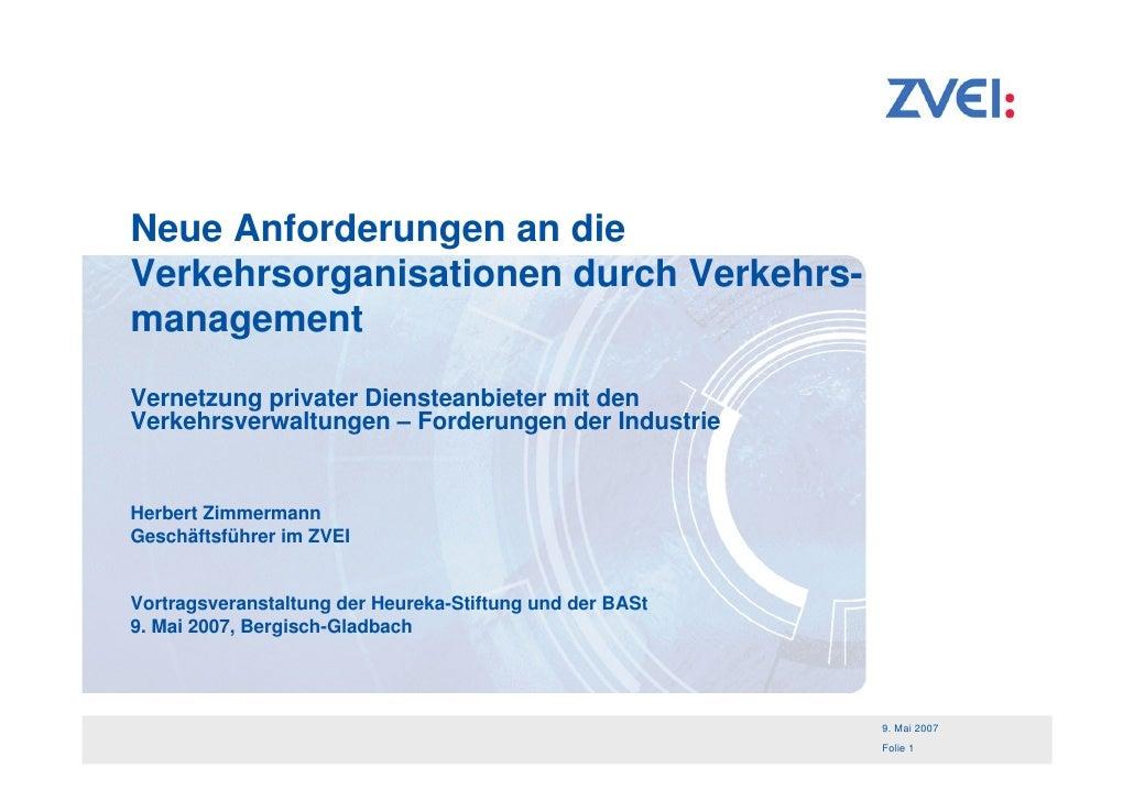 Neue Anforderungen an die Verkehrsorganisationen durch Verkehrs- management Vernetzung privater Diensteanbieter mit den Ve...