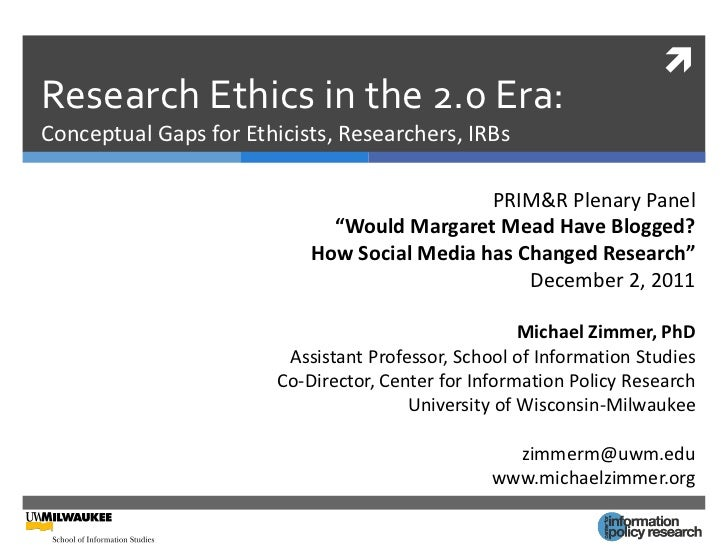 Research Ethics in the 2.0 Era:Conceptual Gaps for Ethicists, Researchers, IRBs                                          ...