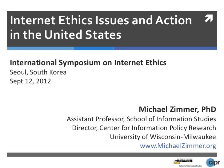 Internet Ethics Issues and Action in the United StatesInternational Symposium on Internet EthicsSeoul, South KoreaSept 12...