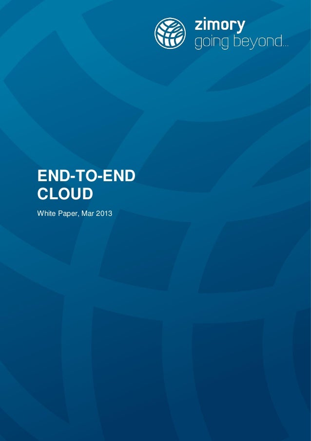 END-TO-END CLOUD White Paper, Mar 2013