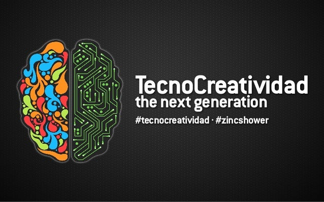 TecnoCreatividadthenextgeneration #tecnocreatividad·#zincshower