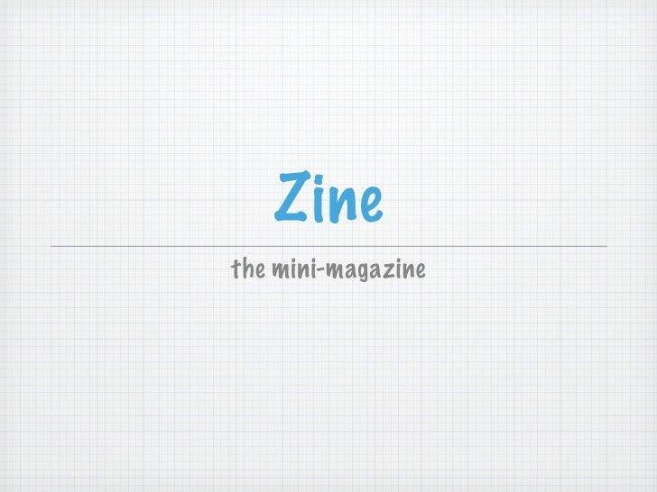 Zine the mini-magazine