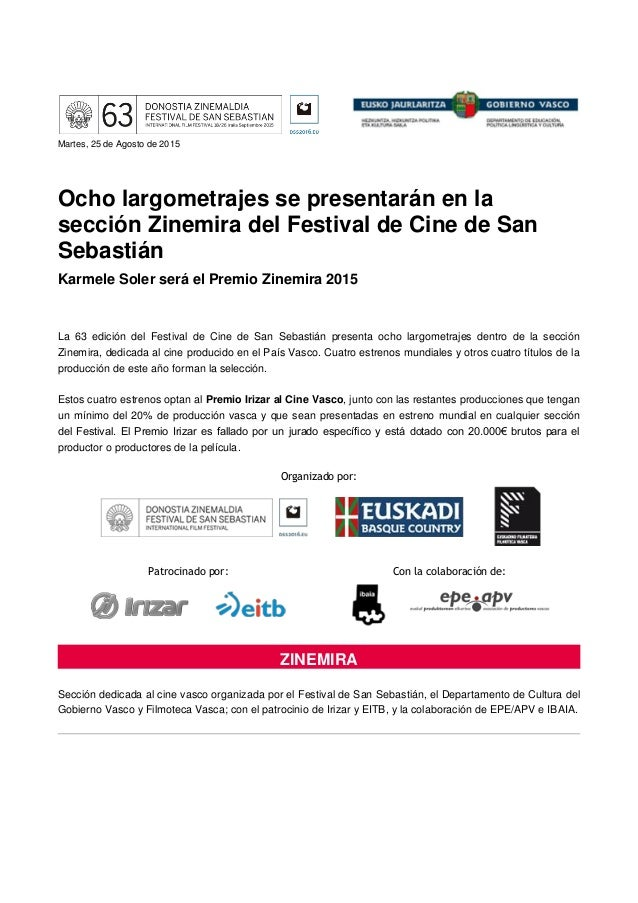 Martes, 25 de Agosto de 2015 Ocho largometrajes se presentarán en la sección Zinemira del Festival de Cine de San Sebastiá...