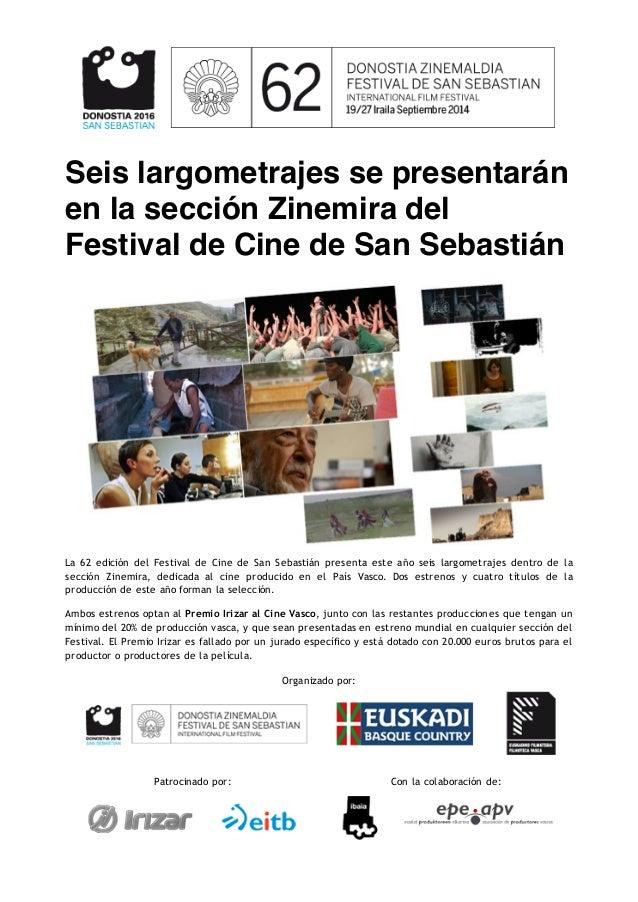 Seis largometrajes se presentarán  en la sección Zinemira del  Festival de Cine de San Sebastián  La 62 edición del Festiv...