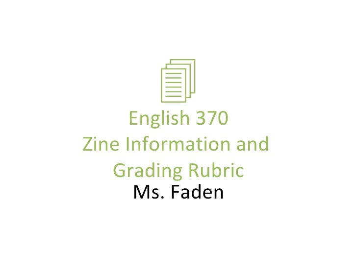  English 370 Zine Information and  Grading Rubric Ms. Faden