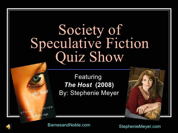 Society of Speculative Fiction Quiz Show Featuring  The Host   (2008) By: Stephenie Meyer BarnesandNoble.com StephenieMeye...