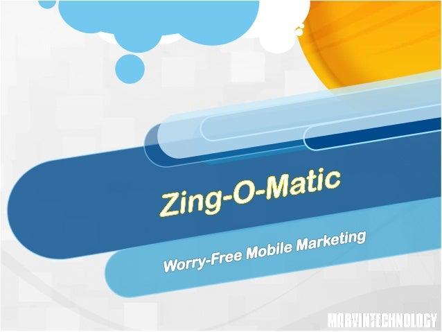 Zing-O-Matic Presentation