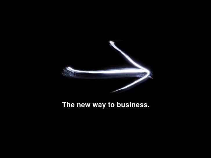 The new way to business.<br />Spring 2010 | Executive Investor Overview<br />