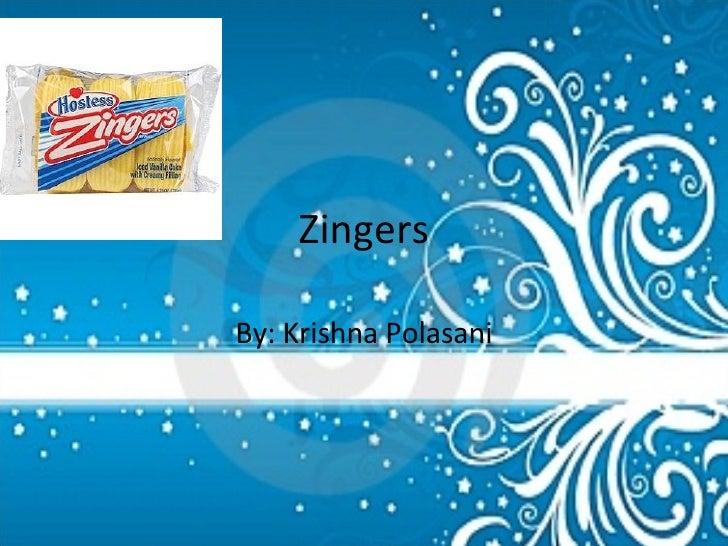 Zingers By: Krishna Polasani