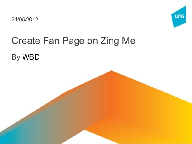 Create Fan Page on Zing Me By WBD 24/05/2012