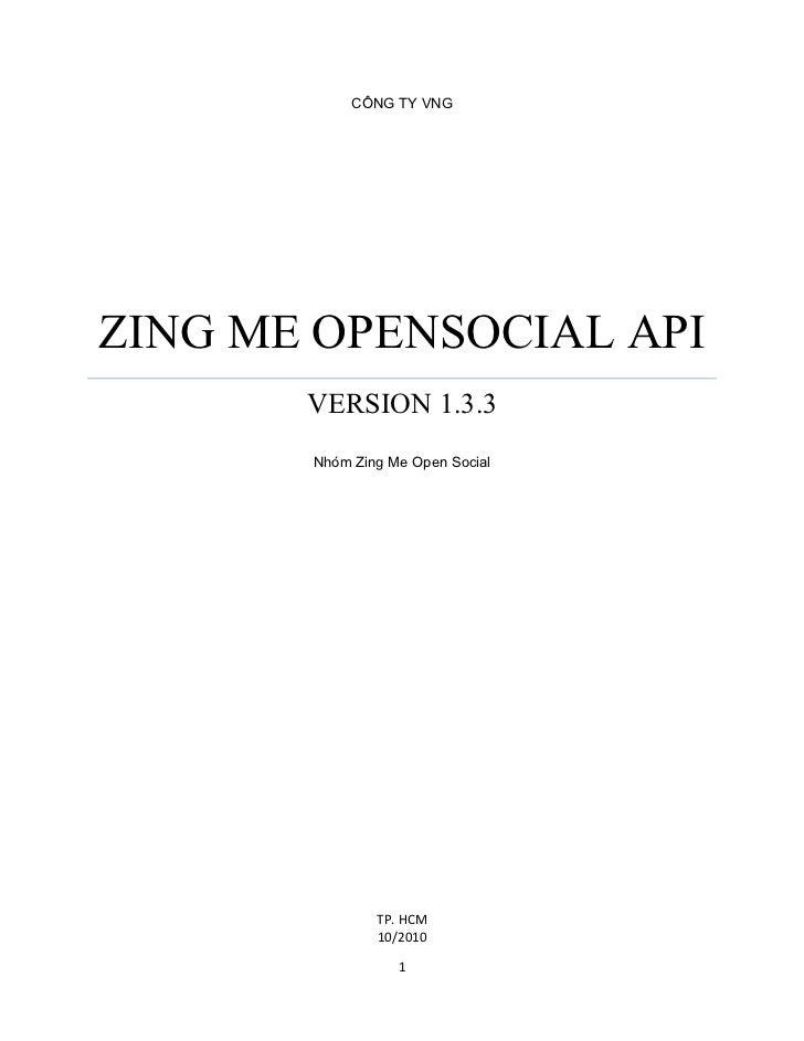 CÔNG TY VNGZING ME OPENSOCIAL API       VERSION 1.3.3       Nhóm Zing Me Open Social               TP. HCM               1...