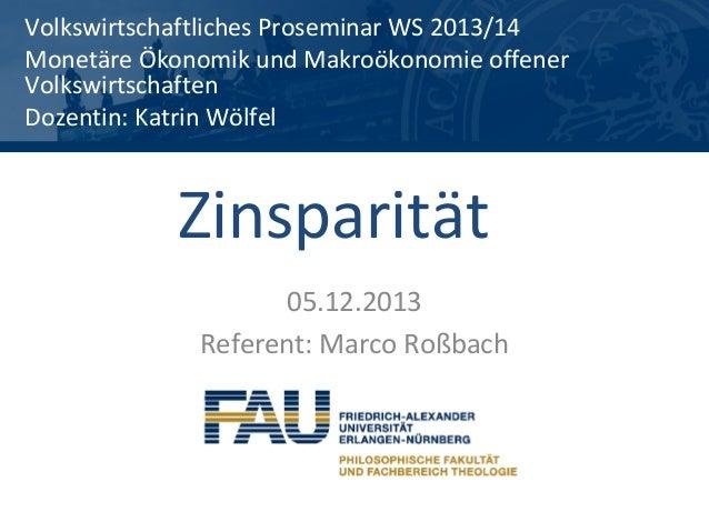 Volkswirtschaftliches Proseminar WS 2013/14 Monetäre Ökonomik und Makroökonomie offener Volkswirtschaften Dozentin: Katrin...