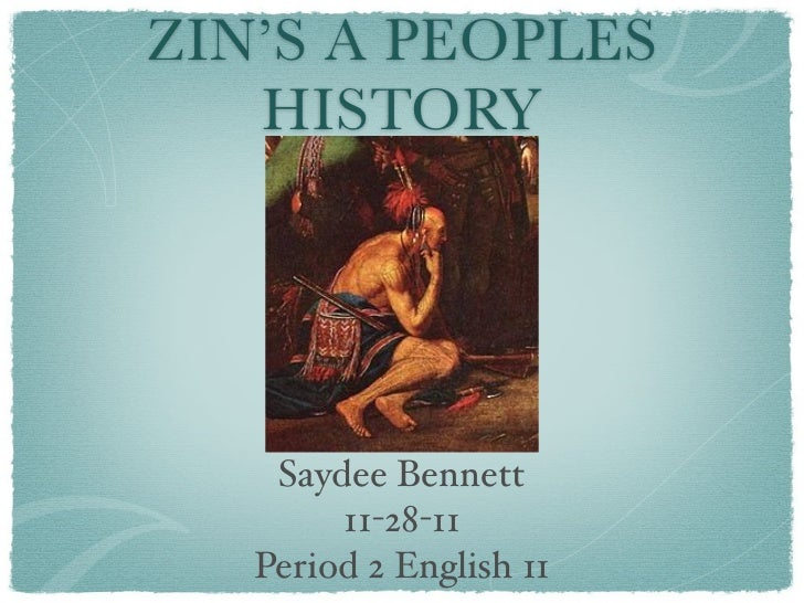 ZIN'S A PEOPLES   HISTORY    Saydee Bennett        11-28-11   Period 2 English 11