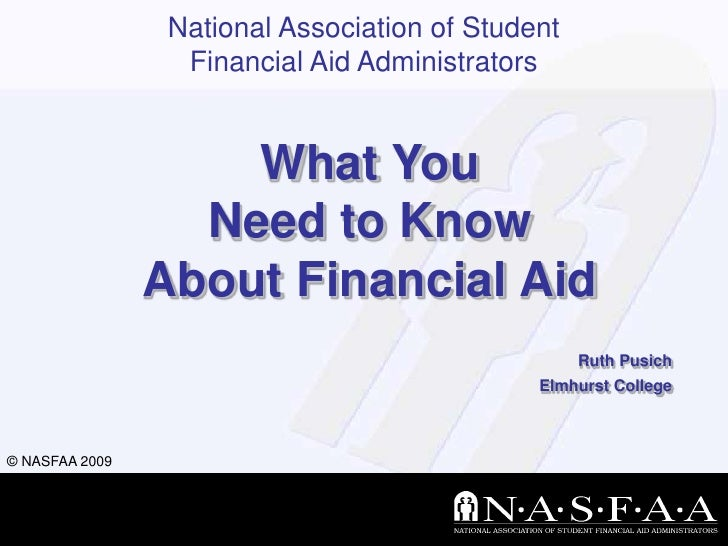 What You Need to Know About Financial Aid<br />Ruth Pusich<br />Elmhurst College<br />