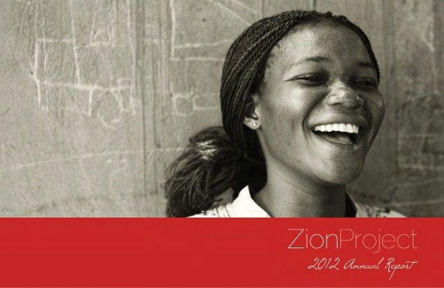 Zion Project • 2012 Annual Report | 1