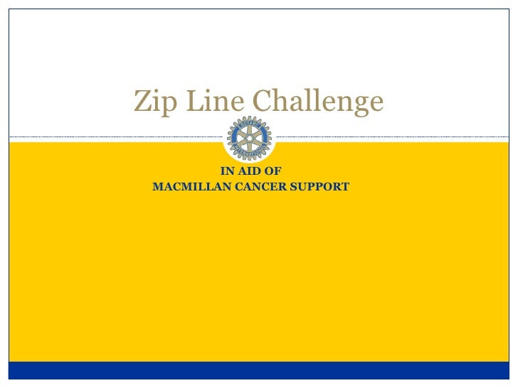 IN AID OF MACMILLAN CANCER SUPPORT Zip Line Challenge