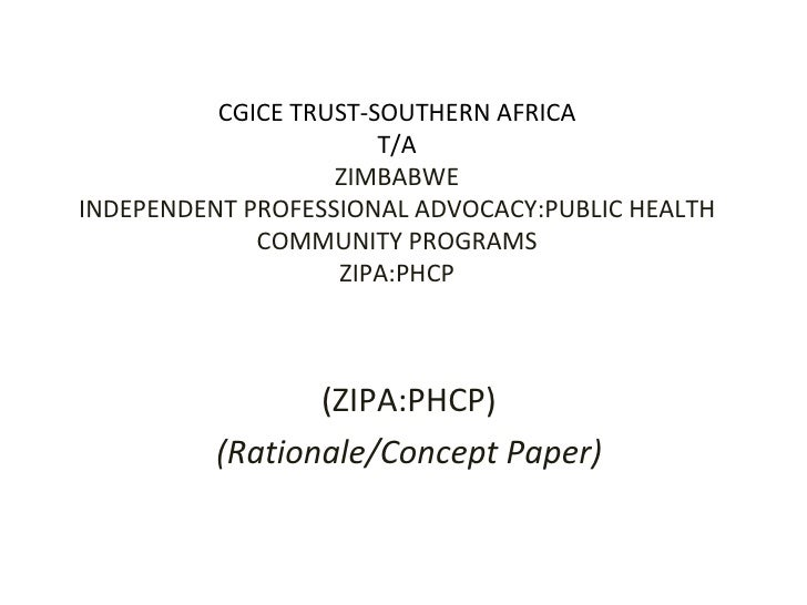 CGICE TRUST-SOUTHERN AFRICA T/A ZIMBABWE INDEPENDENT PROFESSIONAL ADVOCACY:PUBLIC HEALTH COMMUNITY PROGRAMS ZIPA:PHCP (ZIP...