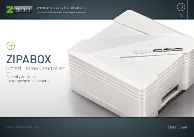 we make every home smart find Your local Zipato dealer today at www.zipato.com  NEXT PAGE  ZIPABOX  Smart Home Controller ...