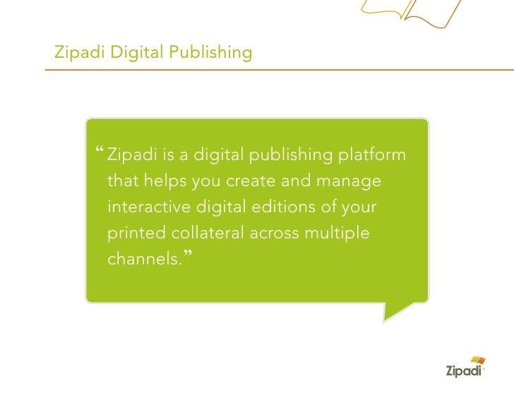 "Zipadi Digital Publishing          "" Zipadi is a digital publishing platform       that helps you create and manage       ..."