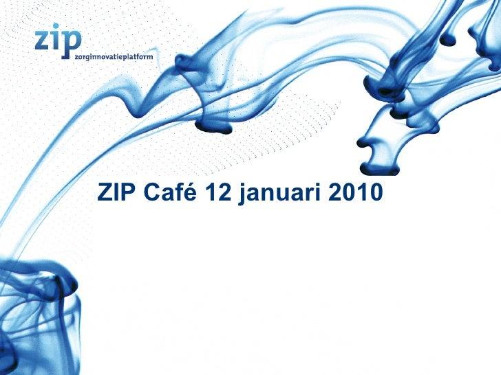 ZIP Café 12 januari 2010