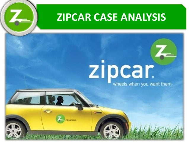 case analysis of zipcar Zipcar case study case study zipcar case study and over other 29,000+ free term papers, essays and research papers examples are available on the website autor: stephenklk • august 28, 2016 • case study • 1,706 words (7 pages) • 479 views.