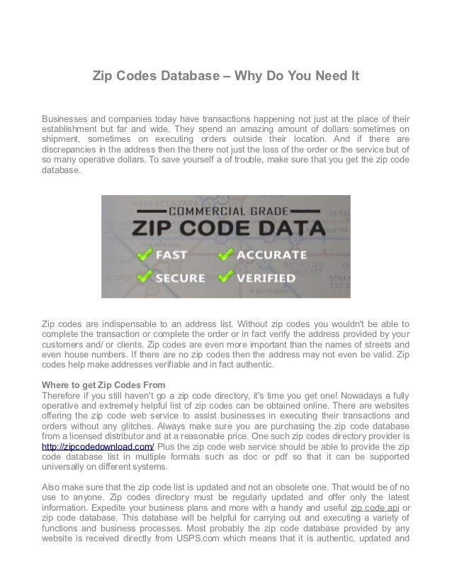 Zip Codes Database – Why Do You Need ItBusinesses and companies today have transactions happening not just at the place of...