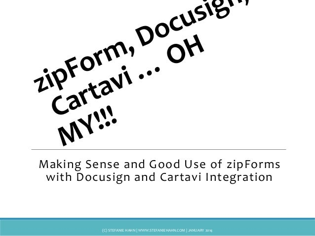 Making Sense and Good Use of zipForms with Docusign and Cartavi Integration  (C) STEFANIE HAHN | WWW.STEFANIEHAHN.COM | JA...