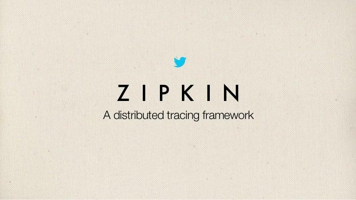 Z I P K I NA distributed tracing framework