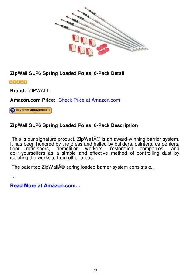 ZipWall SLP6 Spring Loaded Poles, 6-Pack DetailZipWall SLP6 Spring Loaded Poles, 6-Pack DetailBrand: ZIPWALLAmazon.com Pri...