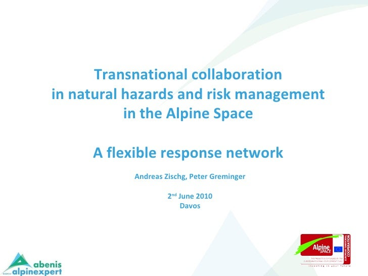 Transnational collaboration  in natural hazards and risk management  in the Alpine Space  A flexible response network   An...
