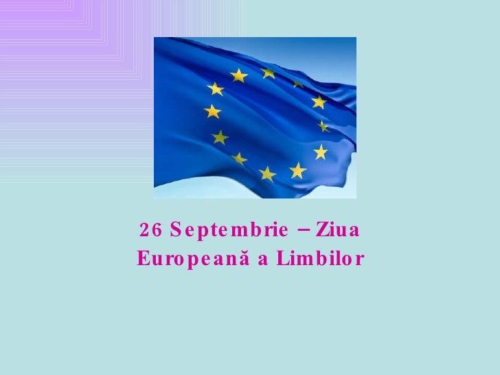 2 6  Septembrie – Ziua Europeană a Limbilor