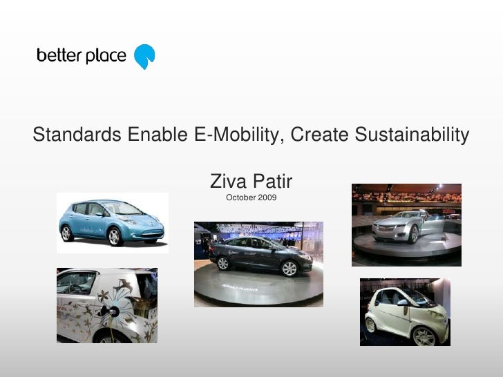 Standards Enable E-Mobility, Create SustainabilityZiva PatirOctober 2009<br />