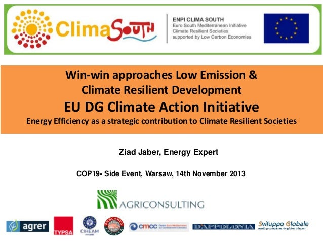 Win-win approaches Low Emission & Climate Resilient Development  EU DG Climate Action Initiative Energy Efficiency as a st...