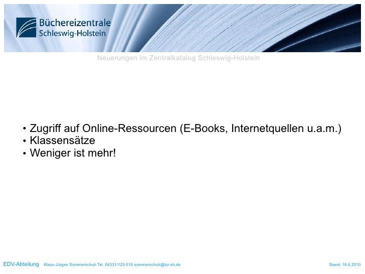 Neuerungen im Zentralkatalog Schleswig-Holstein            ● Zugriff auf Online-Ressourcen (E-Books, Internetquellen u.a.m...